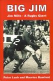 BIG JIM - A Rugby Giant. Biography of Jim Mills.
